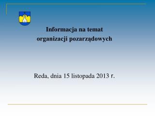 Informacja na temat  organizacji pozarządowych  Reda, dnia 15 listopada 2013  r.