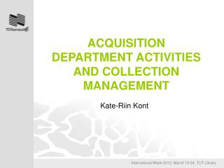ACQUISITION DEPARTMENT ACTIVITIES AND COLLECTION MANAGEMENT