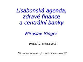 Lisabonská agenda,  zdravé finance  a centrální banky