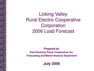Licking Valley  Rural Electric Cooperative Corporation 2006 Load Forecast