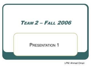T EAM  2 – F ALL  2006