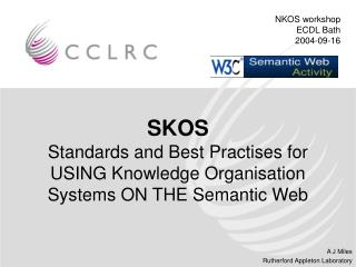 SKOS Standards and Best Practises for USING Knowledge Organisation Systems ON THE Semantic Web
