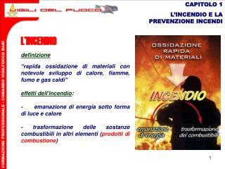 CAPITOLO 1 L'INCENDIO E LA PREVENZIONE INCENDI