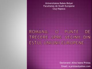 Rom�na: o punte de trecere spre vecinii din estul Uniunii  Europene