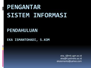 P engantar    sistem informasi pendahuluan eka ismantohadi, s.kom