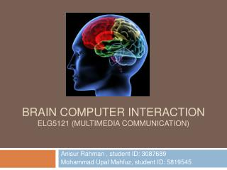 Brain Computer Interaction ELG5121 multimedia Communication