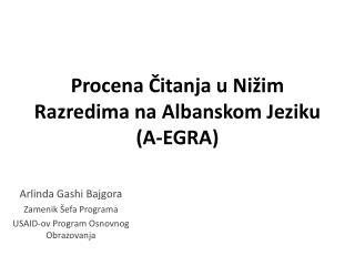 Procena Čitanja u Nižim Razredima na Albanskom Jeziku (A-EGRA)