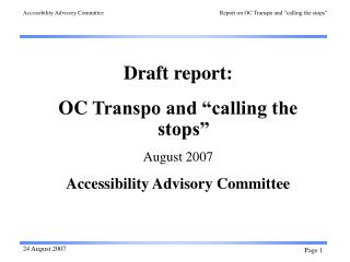 "Draft report:  OC  Transpo and ""calling the stops"" August 2007 Accessibility Advisory Committee"