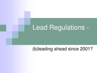 Lead Regulations -