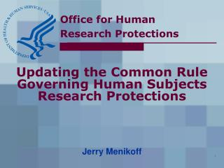 Updating the Common Rule Governing Human Subjects Research Protections