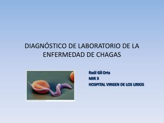 DIAGNÓSTICO DE LABORATORIO DE LA ENFERMEDAD DE CHAGAS
