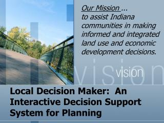Local Decision Maker:  An Interactive Decision Support System for Planning