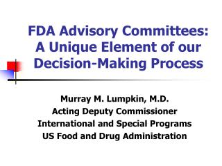 FDA Advisory Committees: A Unique Element of our Decision-Making Process