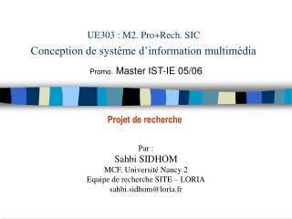 UE303 : M2. Pro+Rech. SIC Conception de système d'information multimédia