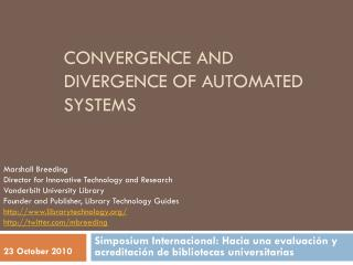 Convergence and Divergence of automated systems