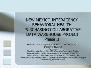 Presented to the Project Certification Committee (PCC) on December 15, 2010 Presenters:
