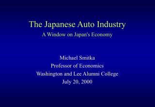 The Japanese Auto Industry A Window on Japan's Economy