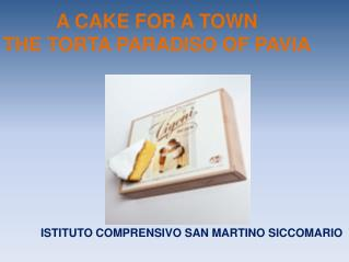 A CAKE FOR A TOWN THE  TORTA PARADISO  OF  PAVIA