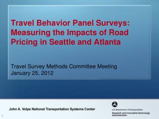 Travel Behavior Panel Surveys: Measuring the Impacts of Road Pricing in Seattle and Atlanta