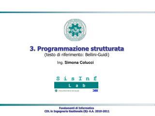 3. Programmazione strutturata (testo di riferimento: Bellini-Guidi)