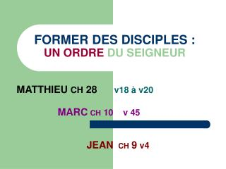FORMER DES DISCIPLES : UN ORDRE  DU SEIGNEUR