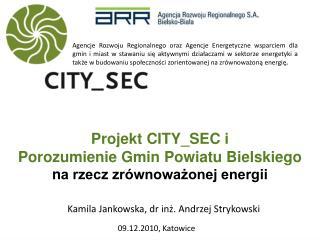 Projekt CITY_SEC i              Porozumienie Gmin Powiatu Bielskiego na rzecz zr wnowazonej energii