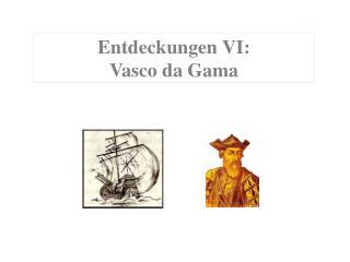 Entdeckungen VI: Vasco da Gama