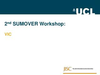 2 nd  SUMOVER Workshop: VIC