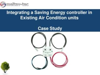 Integrating a Saving Energy controller in  Existing Air Condition units  Case Study