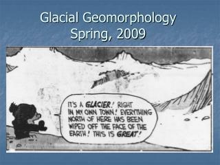 Glacial Geomorphology Spring, 2009