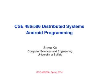 CSE 486/586 Distributed Systems Android  Programming