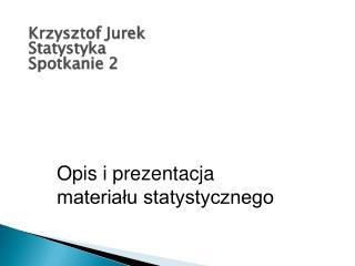Krzysztof Jurek Statystyka Spotkanie 2