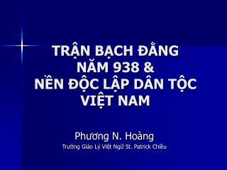 TRẬN BẠCH ĐẰNG  NĂM 938 & NỀN ĐỘC LẬP DÂN TỘC VIỆT NAM