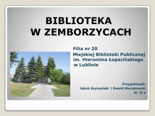 BIBLIOTEKA  W ZEMBORZYCACH          Filia nr 20