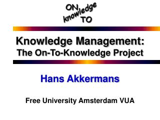 Knowledge Management:  The On-To-Knowledge Project