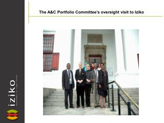 The A&C Portfolio Committee�s oversight visit to Iziko