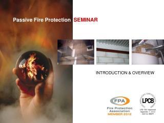 Passive Fire Protection   SEMINAR