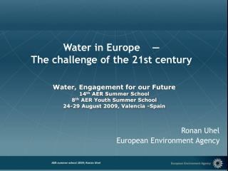 Water in Europe    —   The challenge of the 21st century