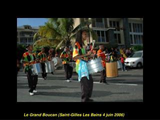 Le Grand Boucan (Saint-Gilles Les Bains 4 juin 2006)