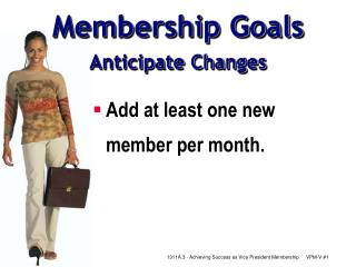 Membership Goals Anticipate Changes