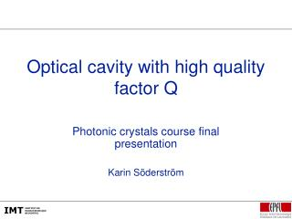 Optical cavity with high quality factor Q