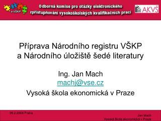 Příprava Národního registru VŠKP  a Národního úložiště šedé literatury