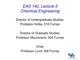 EAS 140, Lecture 5 Chemical Engineering