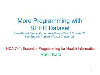HCA 741: Essential Programming for Health Informatics Rohit  Kate