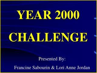 YEAR 2000 CHALLENGE