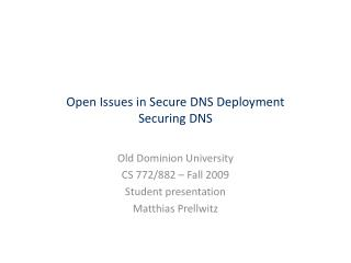 Open Issues in Secure DNS Deployment Securing DNS