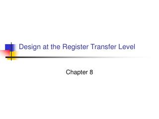 Design at the Register Transfer Level