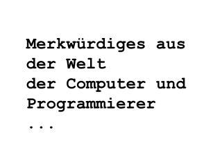 Merkw rdiges aus der Welt der Computer und Programmierer ...