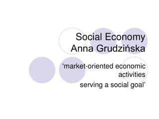 Social Economy                Anna Grudzińska