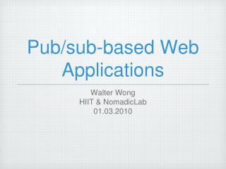 Pub/sub-based Web Applications